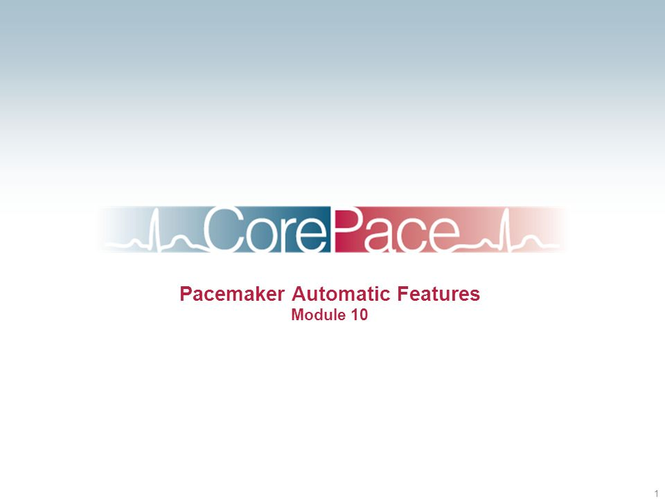 1 Pacemaker Automatic Features Module 10