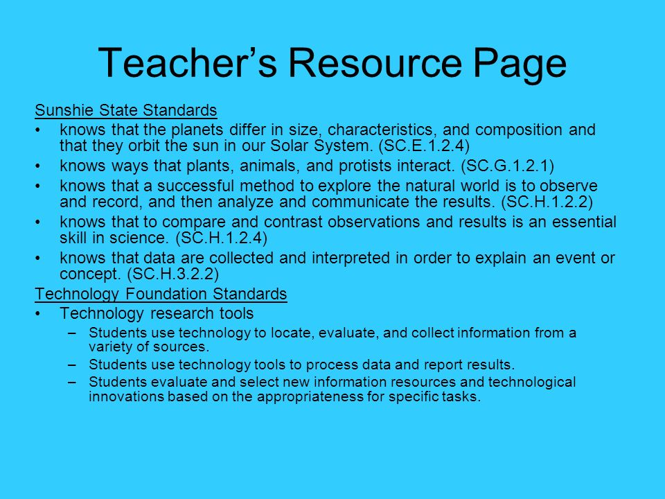 Teachers Resource Page Sunshie State Standards knows that the planets differ in size, characteristics, and composition and that they orbit the sun in