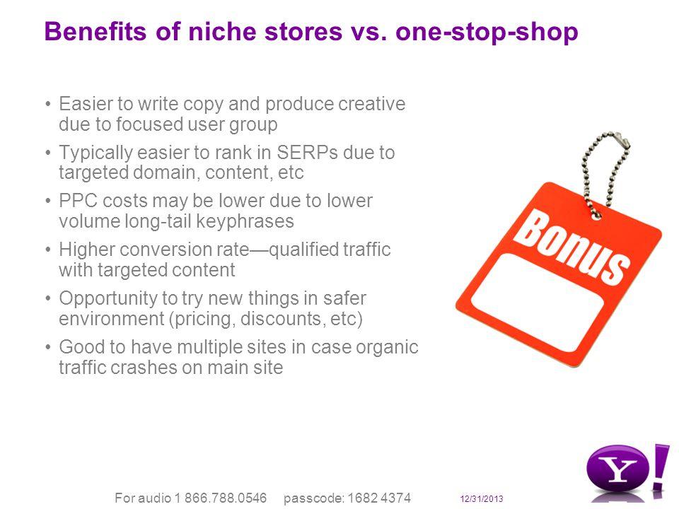 12/31/2013 For audio 1 866.788.0546 passcode: 1682 4374 Benefits of niche stores vs.