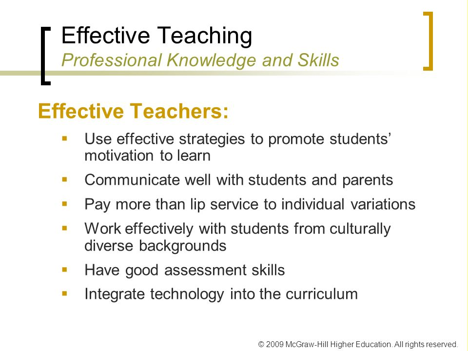 © 2009 McGraw-Hill Higher Education. All rights reserved. Effective Teachers: Use effective strategies to promote students motivation to learn Communi