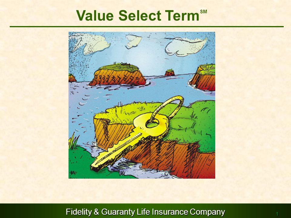 Fidelity & Guaranty Life Insurance Company 1 Value Select Term SM