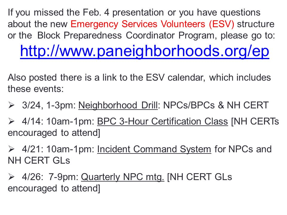 If you missed the Feb. 4 presentation or you have questions about the new Emergency Services Volunteers (ESV) structure or the Block Preparedness Coor