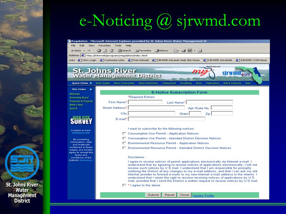 Phase III: e-Compliance Receiving permit compliance information via SJRWMD.COMReceiving permit compliance information via SJRWMD.COM –As-built certifications –Water Use Reporting –Water Quality Monitoring –Water levels/flows Monitoring –Environmental Monitoring