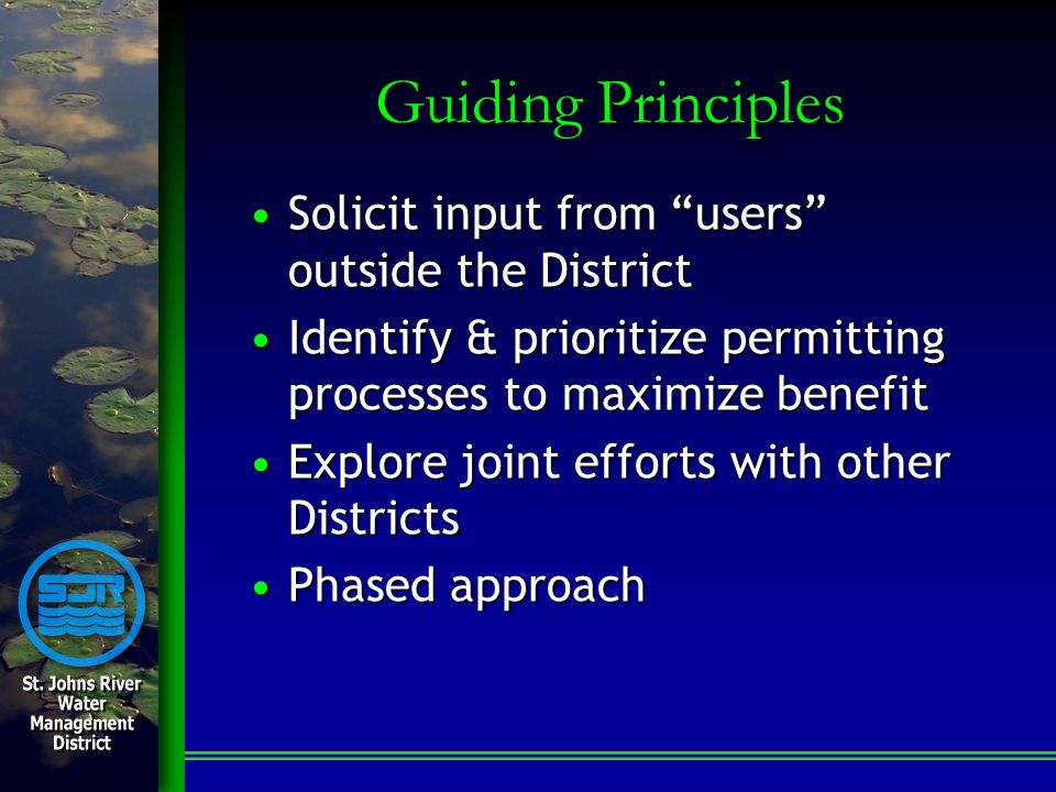 Guiding Principles Solicit input from users outside the DistrictSolicit input from users outside the District Identify & prioritize permitting process
