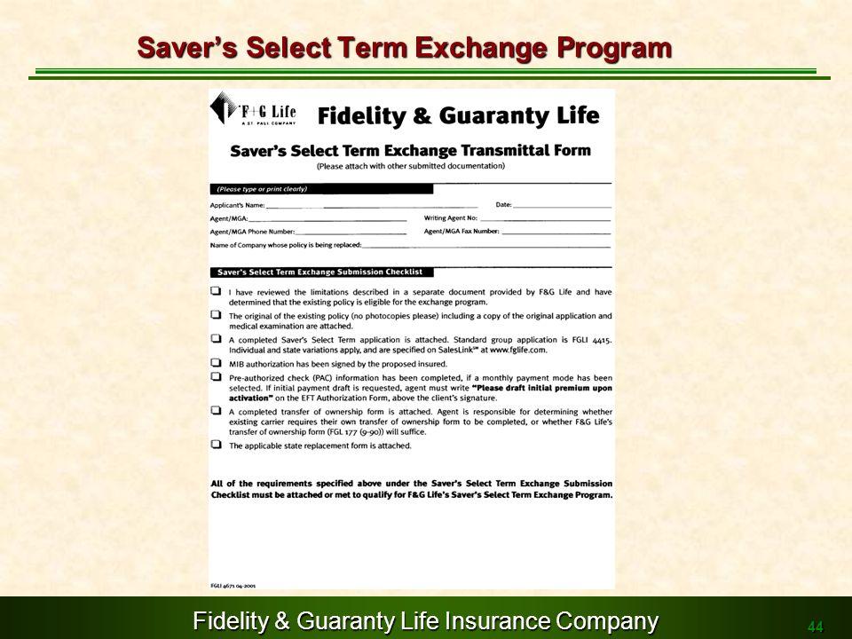 Fidelity & Guaranty Life Insurance Company 44 Savers Select Term Exchange Program