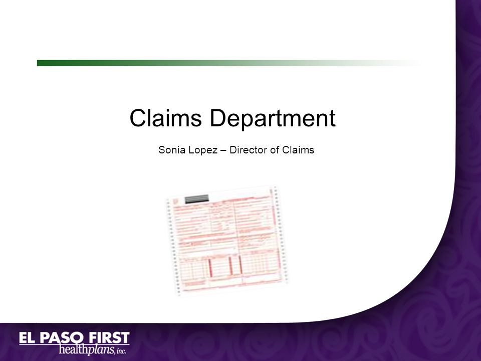 Claims Department Sonia Lopez – Director of Claims