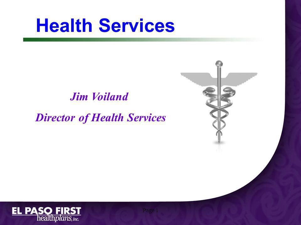 Page 1 Health Services Jim Voiland Director of Health Services
