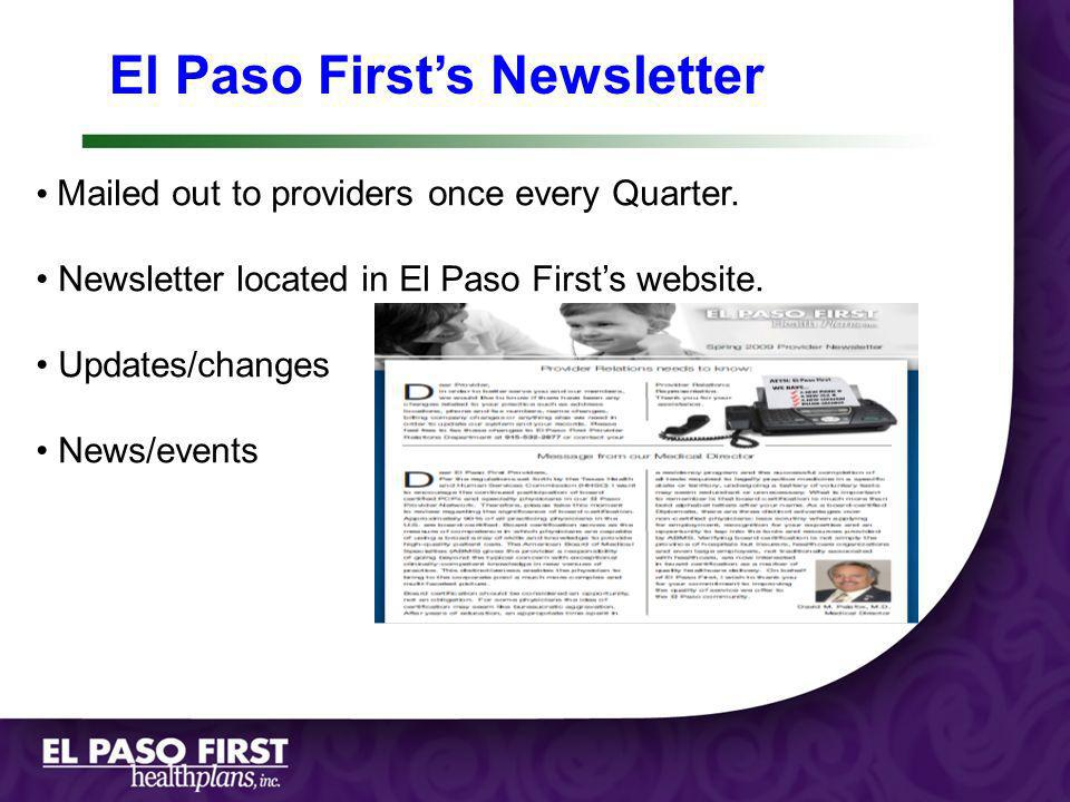 El Paso Firsts Newsletter Mailed out to providers once every Quarter. Newsletter located in El Paso Firsts website. Updates/changes News/events