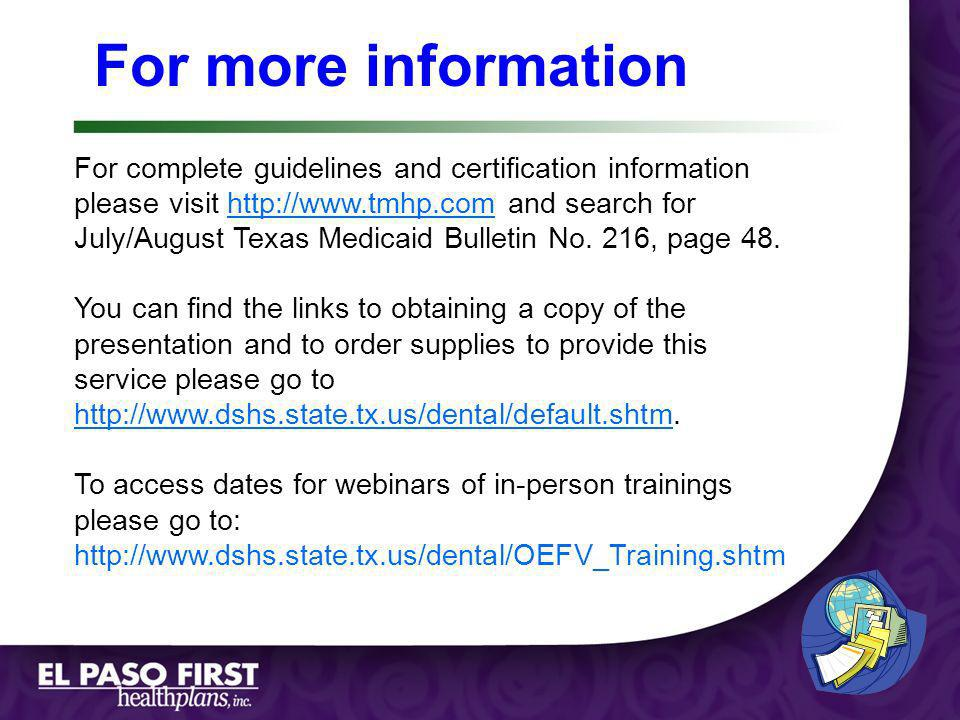 Page 1 For more information For complete guidelines and certification information please visit http://www.tmhp.com and search for July/August Texas Medicaid Bulletin No.