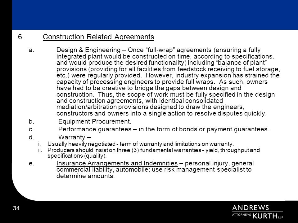 34 6.Construction Related Agreements a.Design & Engineering – Once full-wrap agreements (ensuring a fully integrated plant would be constructed on tim