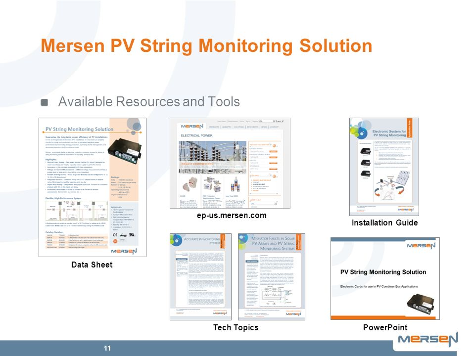 11 Mersen PV String Monitoring Solution Available Resources and Tools ep-us.mersen.com PowerPoint Data Sheet Installation Guide Tech Topics