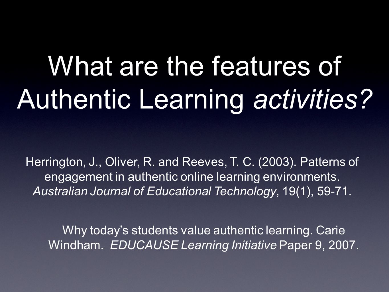 What are the features of Authentic Learning activities.