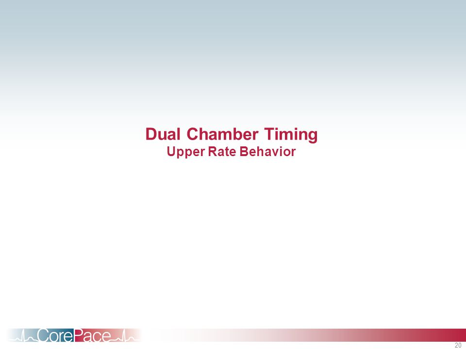 20 Dual Chamber Timing Upper Rate Behavior