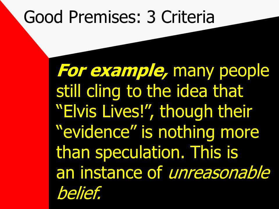 Good Premises: 3 Criteria 3.