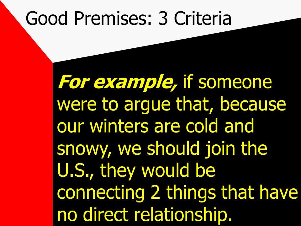 Good Premises: 3 Criteria 1.