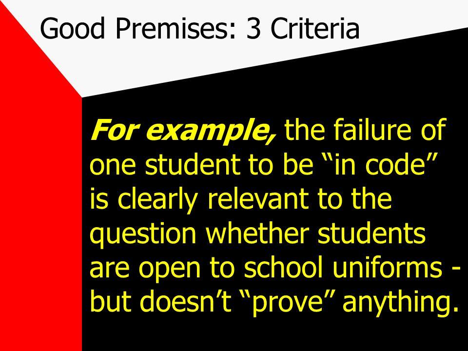 Good Premises: 3 Criteria 2.