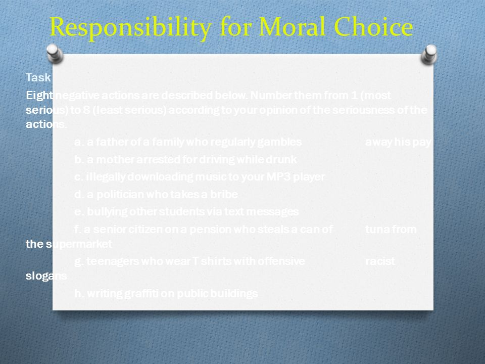 Responsibility for Moral Choice Task Eight negative actions are described below. Number them from 1 (most serious) to 8 (least serious) according to y