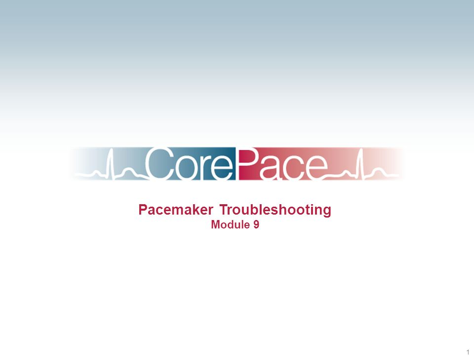 1 Pacemaker Troubleshooting Module 9