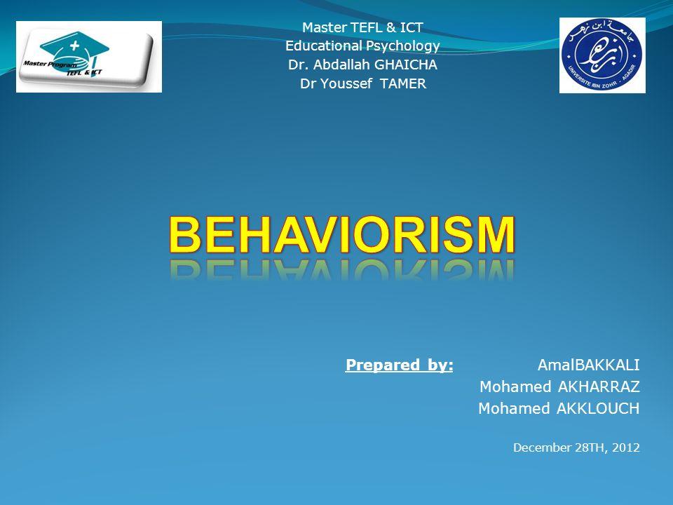 Prepared by: AmalBAKKALI Mohamed AKHARRAZ Mohamed AKKLOUCH December 28TH, 2012 Master TEFL & ICT Educational Psychology Dr. Abdallah GHAICHA Dr Yousse