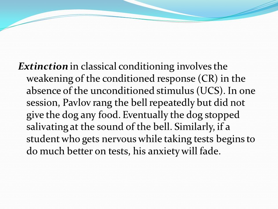 Extinction in classical conditioning involves the weakening of the conditioned response (CR) in the absence of the unconditioned stimulus (UCS). In on