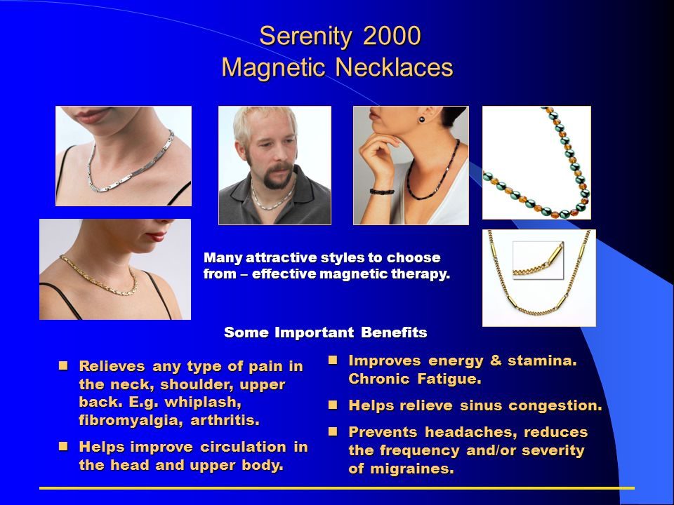 Serenity 2000 Magnetic Necklaces Serenity 2000 Magnetic Necklaces Some Important Benefits nRelieves any type of pain in the neck, shoulder, upper back