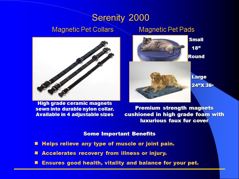 Serenity 2000 Magnetic Pet Collars Magnetic Pet Pads Serenity 2000 Magnetic Pet Collars Magnetic Pet Pads Some Important Benefits nHelps relieve any t