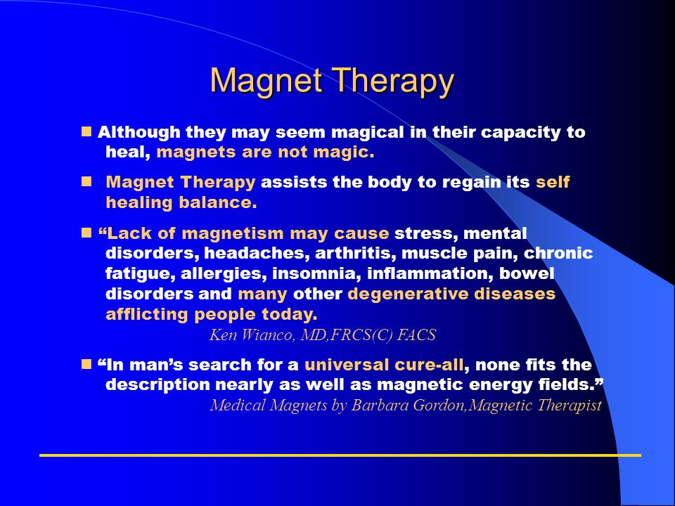 Magnet Therapy Although they may seem magical in their capacity to heal, magnets are not magic. nMagnet Therapy assists the body to regain its self he