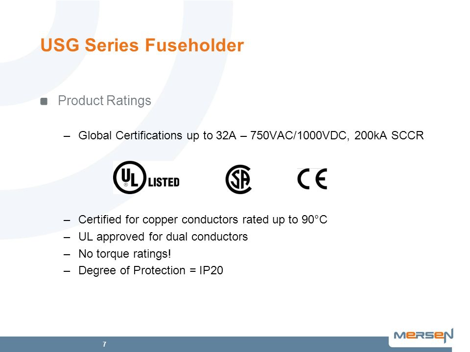 8 USG Series Fuseholder Catalog Number Selection* UltraSafeSpring Terminal US GM1 Fuse Class M = midget CC = class CC No of Poles 1 = 1-Pole 2 = 2-Pole 3 = 3-Pole 4 = 4-Pole I Indicator BLANK = None I = Indicator *Special configurations available – consult data sheet