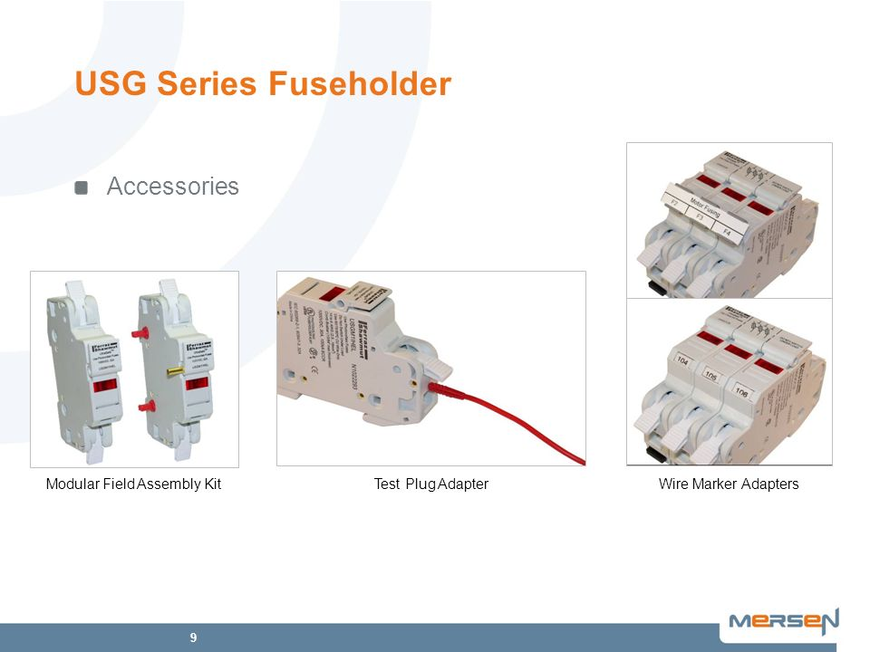 10 USG Series Fuseholder Available Tools Data Sheet Product Family Brochure Accessories Guide Training Modules ep-us.mersen.com Product Video