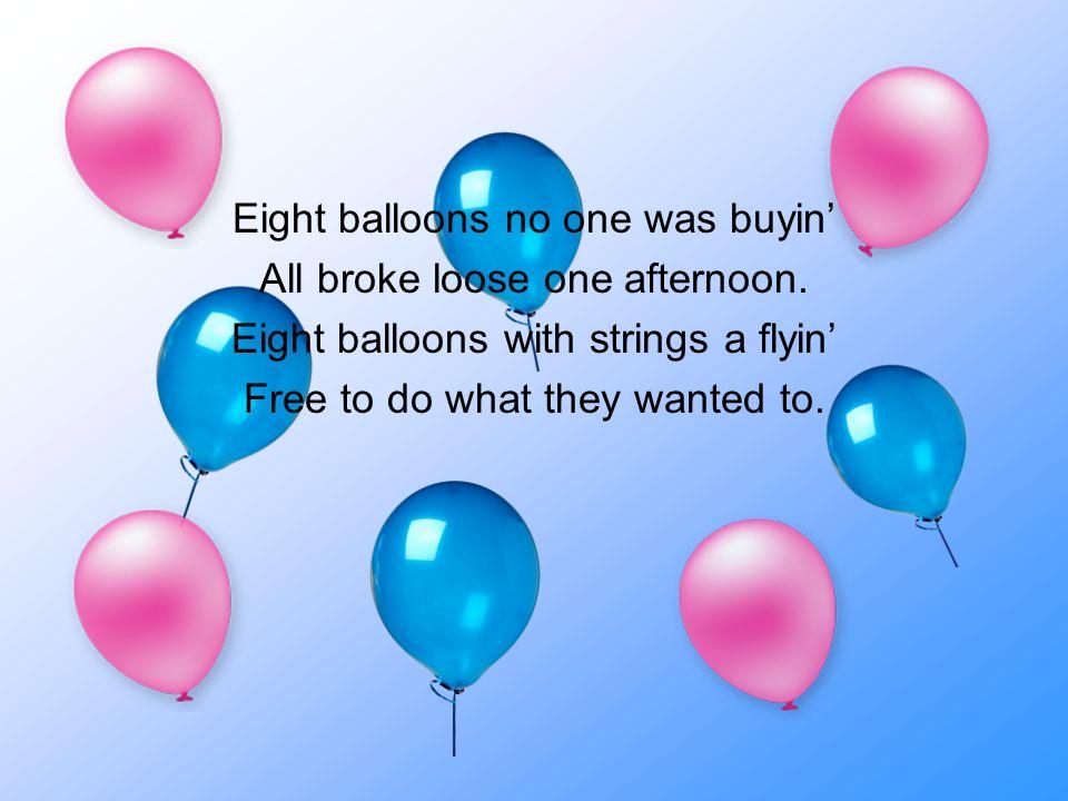 Eight Balloons Author: Shel Silverstein Animation: Laura McCracken