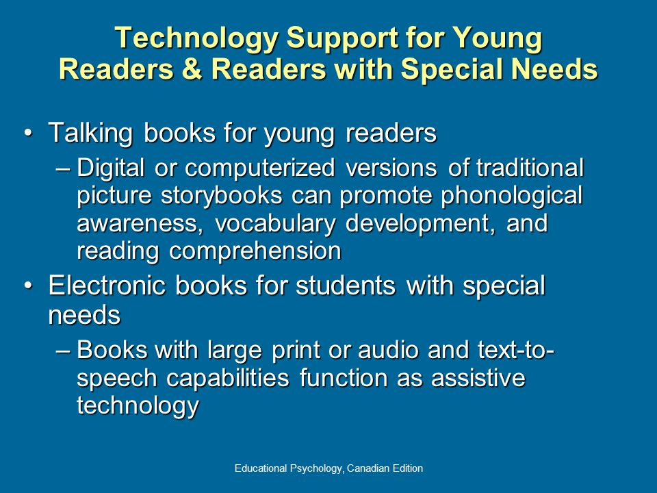 Educational Psychology, Canadian Edition Technology Support for Young Readers & Readers with Special Needs Talking books for young readersTalking book