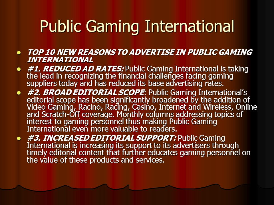 Public Gaming International TOP 10 NEW REASONS TO ADVERTISE IN PUBLIC GAMING INTERNATIONAL TOP 10 NEW REASONS TO ADVERTISE IN PUBLIC GAMING INTERNATIONAL #1.