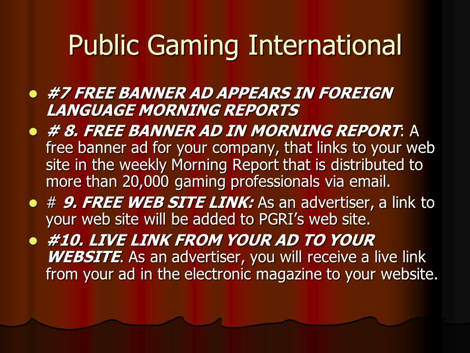Public Gaming International #7 FREE BANNER AD APPEARS IN FOREIGN LANGUAGE MORNING REPORTS #7 FREE BANNER AD APPEARS IN FOREIGN LANGUAGE MORNING REPORTS # 8.