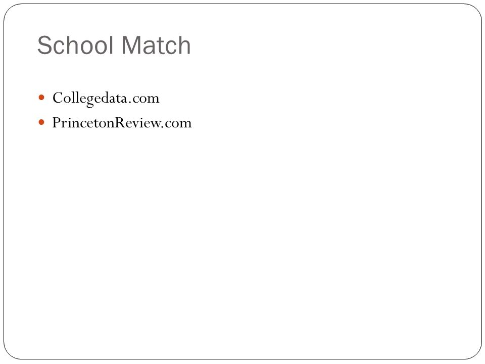 School Match Collegedata.com PrincetonReview.com