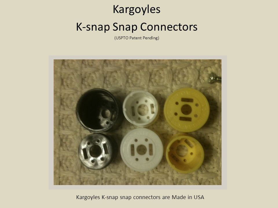 Kargoyles K-snap Snap Connectors (USPTO Patent Pending) Kargoyles K-snap snap connectors are Made in USA