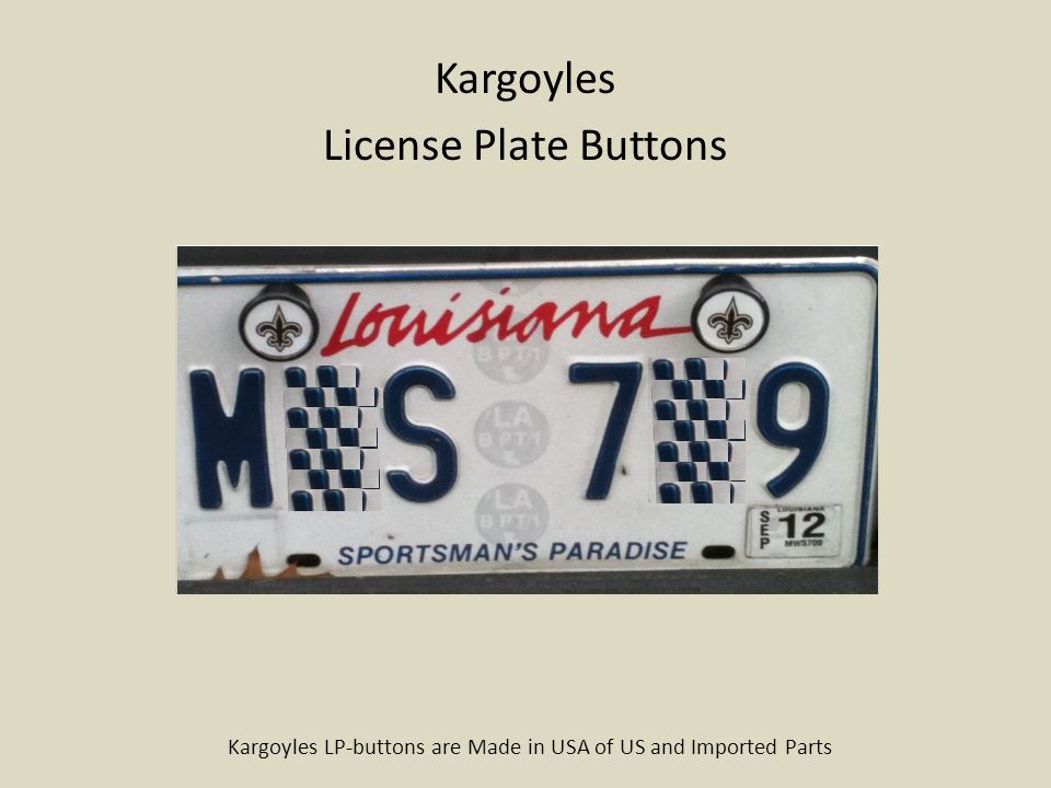 2 Kargoyles License Plate Buttons Kargoyles LP-buttons are Made in USA of US and Imported Parts