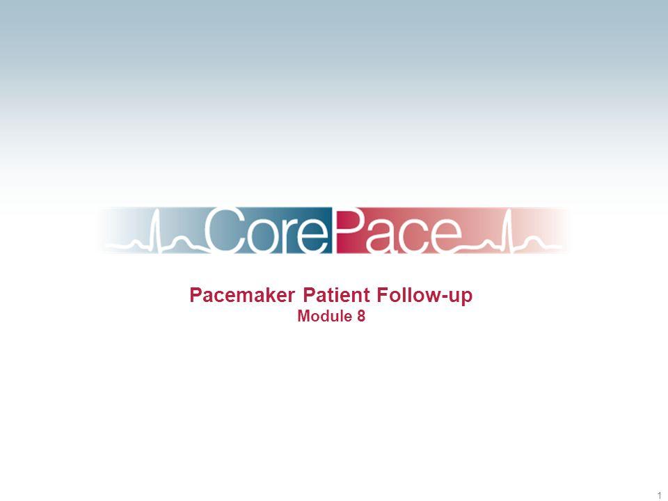 1 Pacemaker Patient Follow-up Module 8