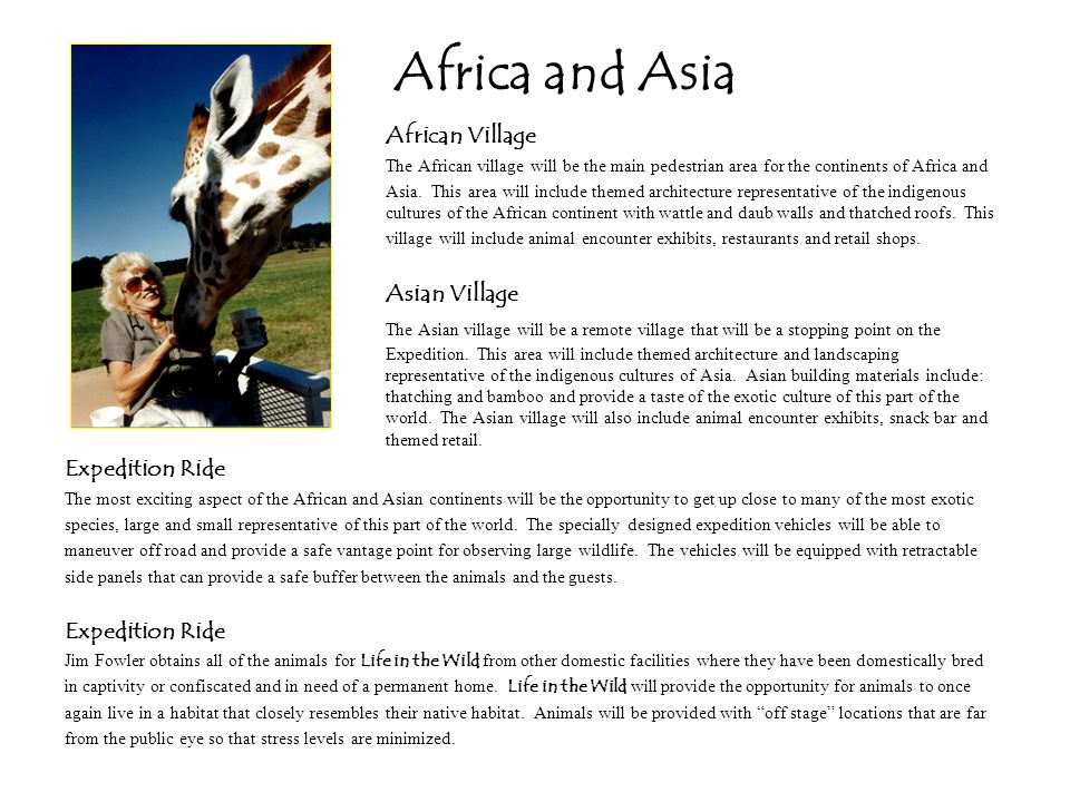 African Village The African village will be the main pedestrian area for the continents of Africa and Asia.