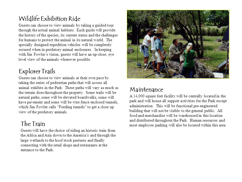 Wildlife Exhibition Ride Guests can choose to view animals by taking a guided tour through the actual animal habitats.