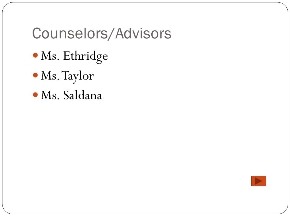 Counselors/Advisors Ms. Ethridge Ms. Taylor Ms. Saldana