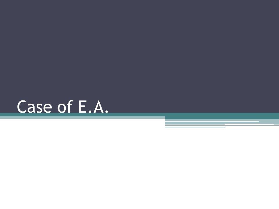 Case of E.A.