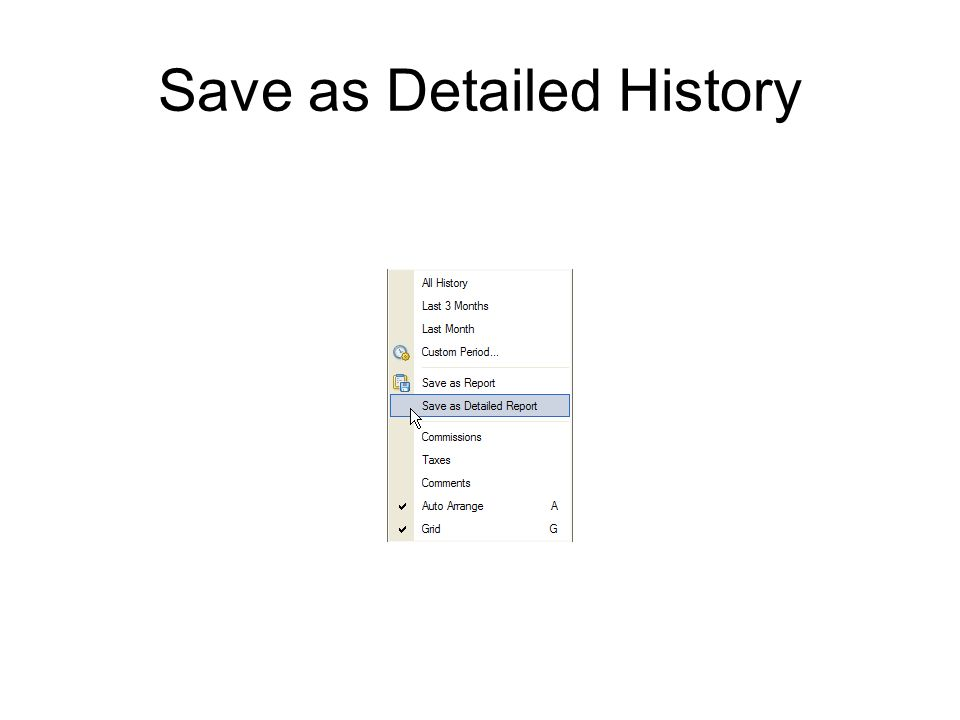 Save as Detailed History