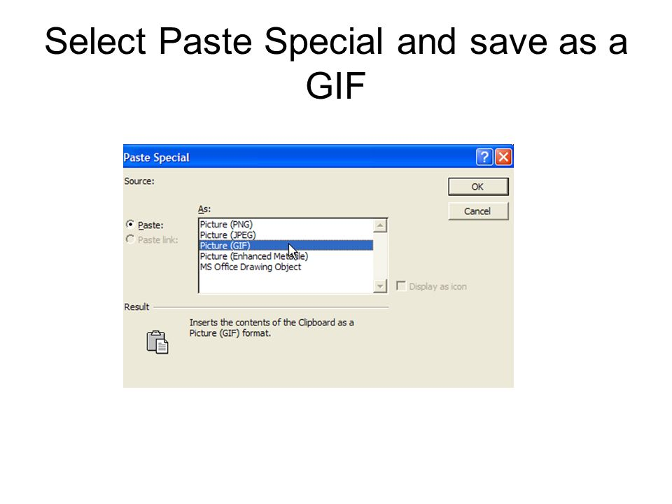 Select Paste Special and save as a GIF