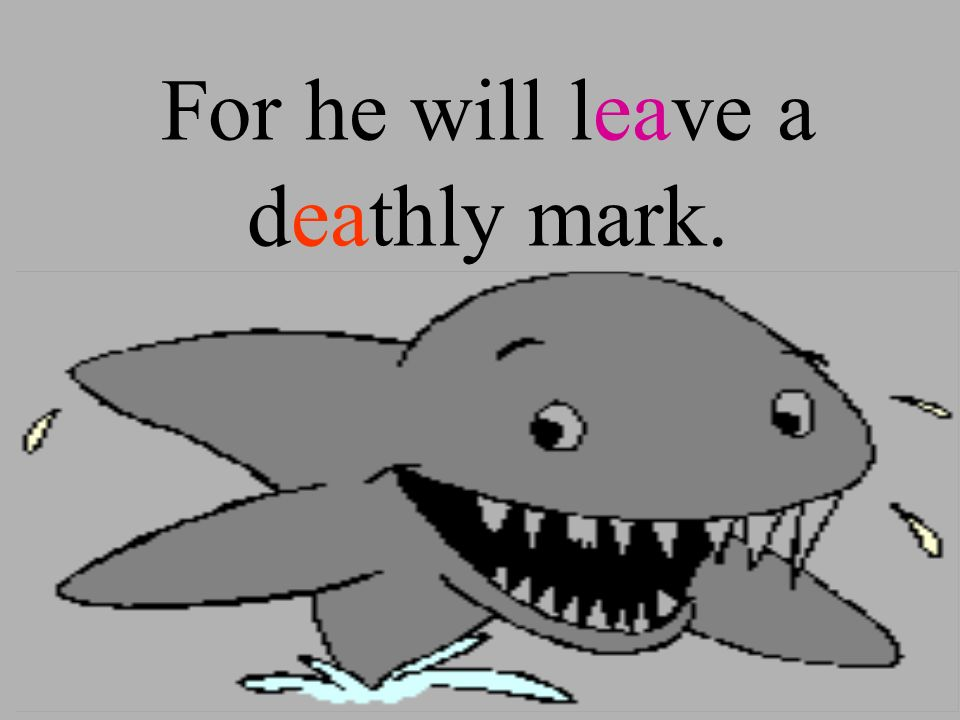 But dont sneak close and tease a shark,