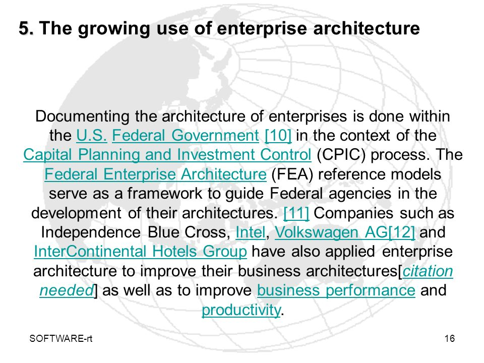 SOFTWARE-rt16 5. 5. The growing use of enterprise architecture Documenting the architecture of enterprises is done within the U.S. Federal Government