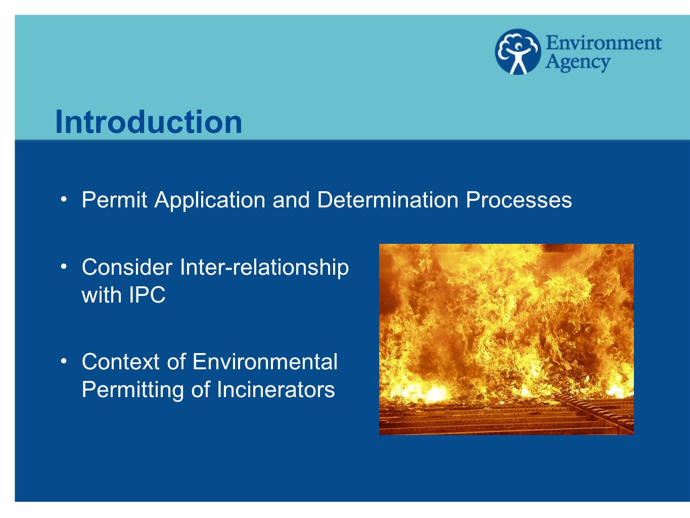 Introduction Permit Application and Determination Processes Consider Inter-relationship with IPC Context of Environmental Permitting of Incinerators