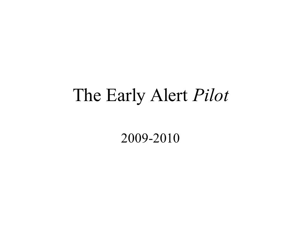 The Early Alert Pilot 2009-2010