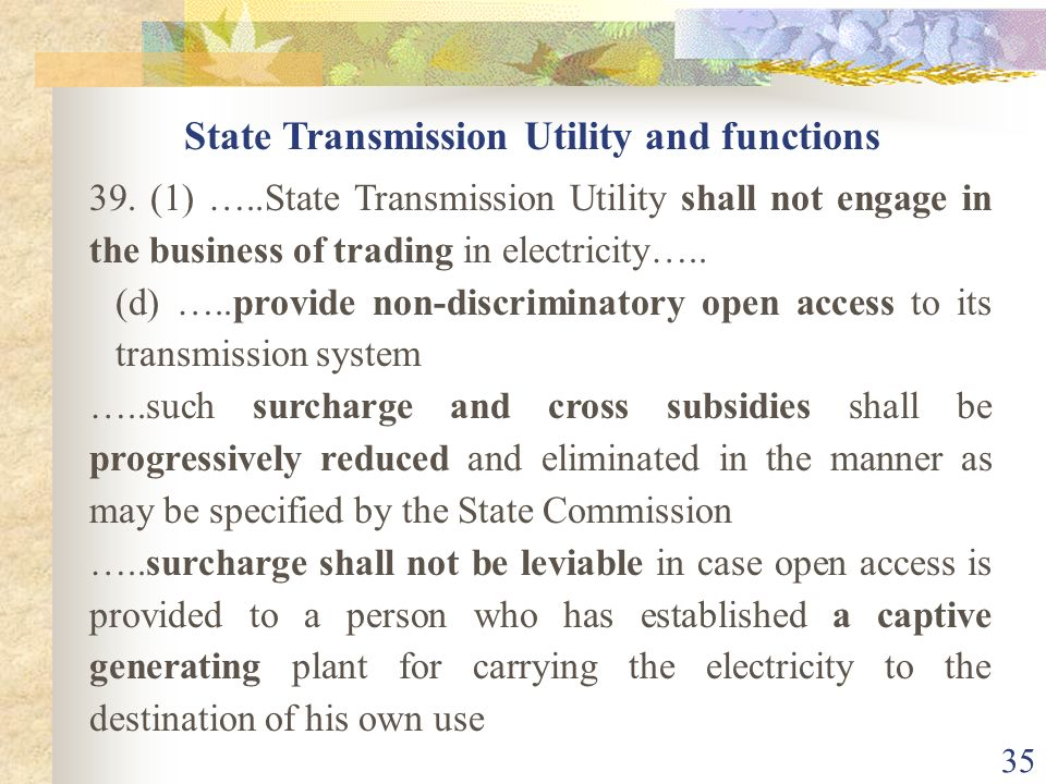 34 30. …..State Commission shall facilitate and promote transmission, wheeling and inter-connection arrangements ….. economical and efficient utilisat