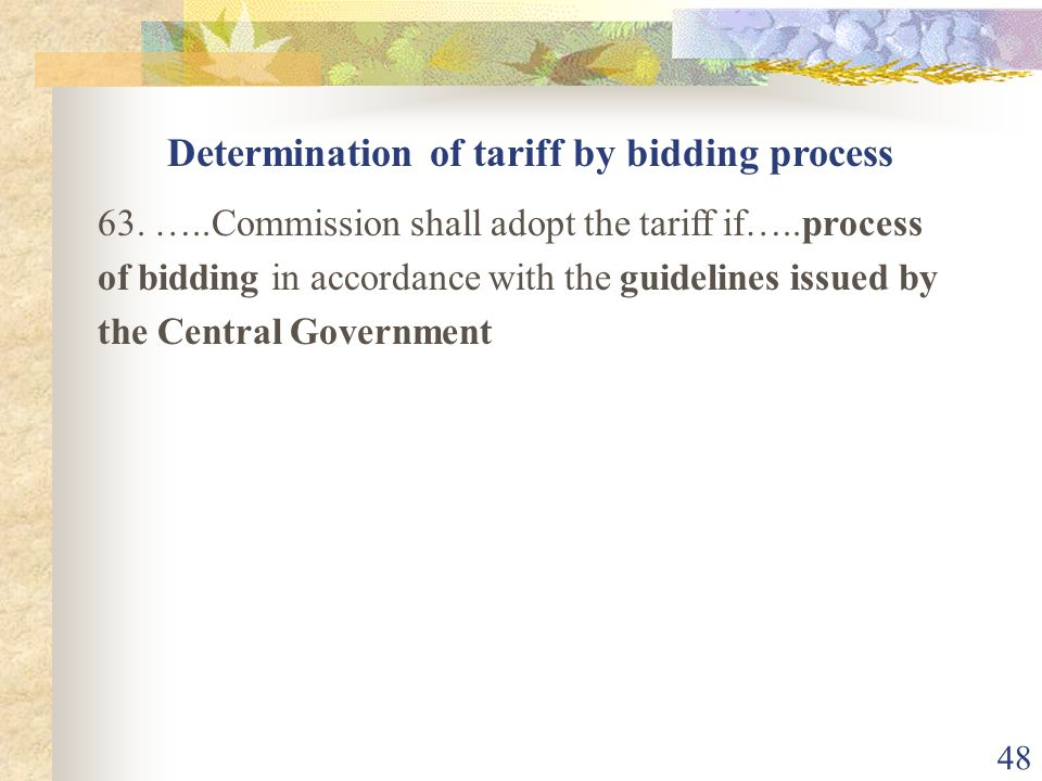 47 62. (1)…. Commission shall determine the tariff in accordance with provisions of this Act for - (a) supply …..to a distribution licensee (b) transm