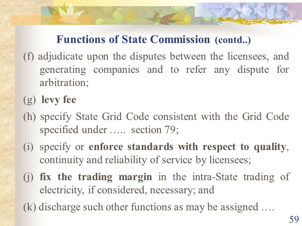 58 86. (1) (a) determine the tariff for generation, supply, transmission and wheeling of electricity, wholesale, bulk or retail (b) regulate electrici